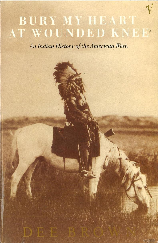 "Дий Александр Браун - ""Америкийн өрнөдийн индианчуудын түүх"" (Bury My Heart at Wounded Knee:  An Indian History of the American West)"