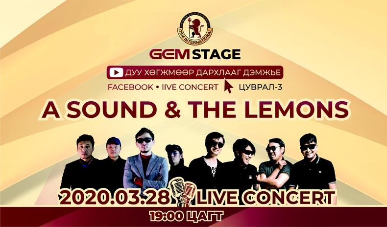 """Gem Stage""  Live онлайн цуврал тоглолтонд A SOUND, THE LEMONS оролцоно"