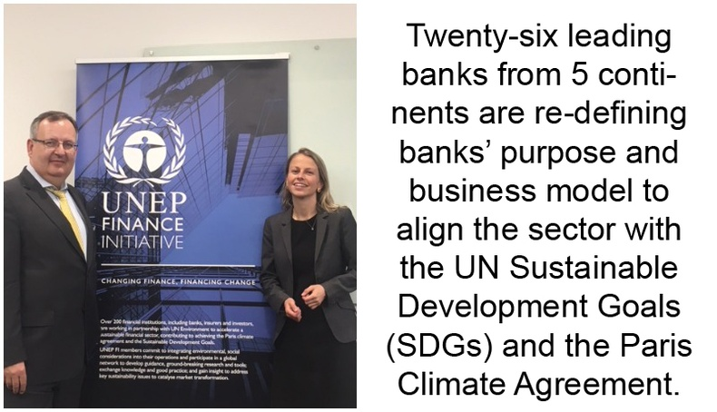 26 Banks supported by the united nations set out to define the banking industry's role and responsibility in achieving a sustainable future