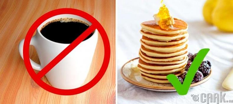 Өглөөний цайгаа уухгүй байх